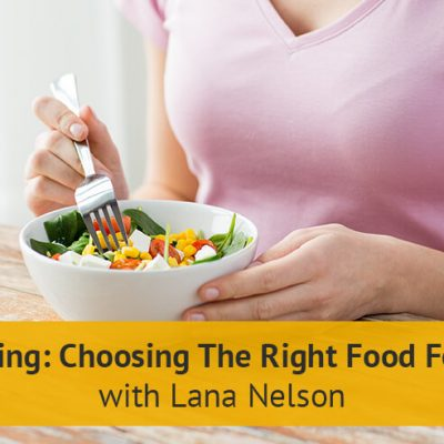Intuitive Eating: Choosing the Right Food for Your Body